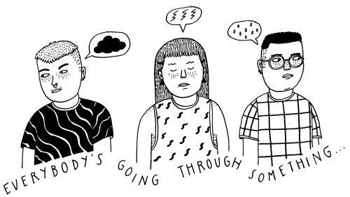 everybody's going through something.