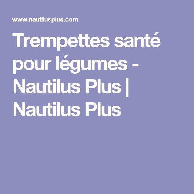 Trempettes santé pour légumes - Nautilus Plus | Nautilus Plus