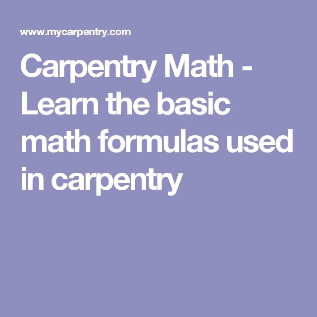 Carpentry Math - Learn the basic math formulas used in carpentry