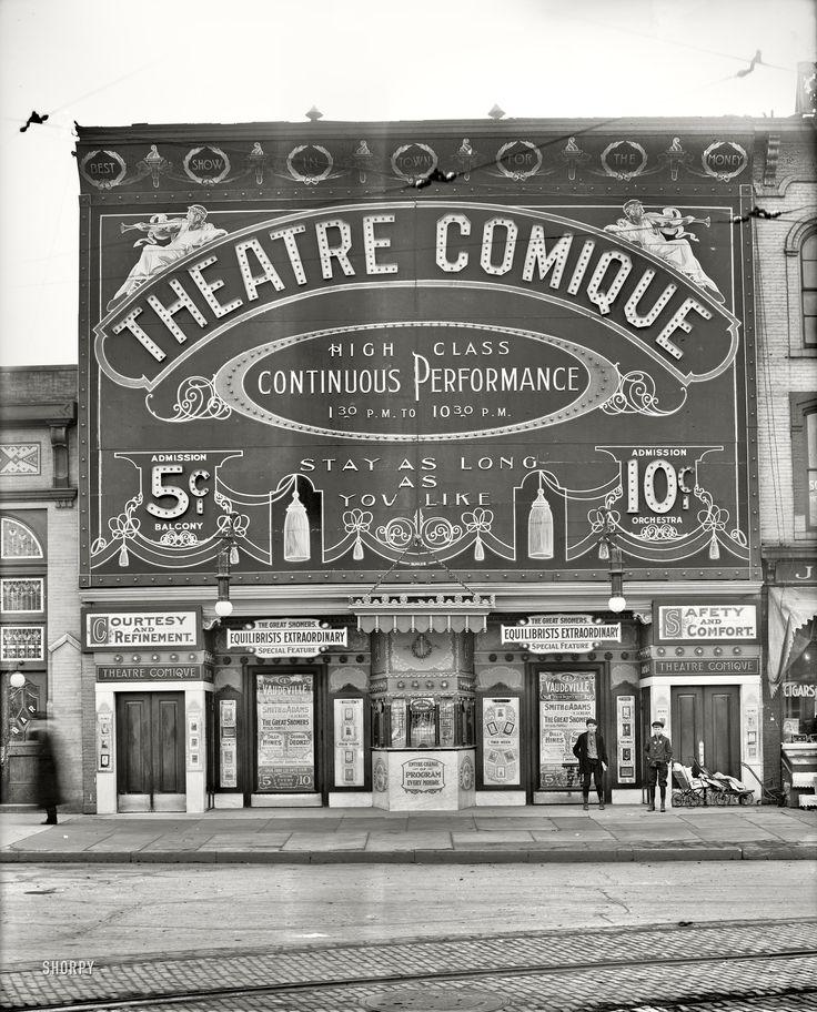 "Detroit, Michigan, circa 1910. ""Theatre Comique."" Bring the kids!"