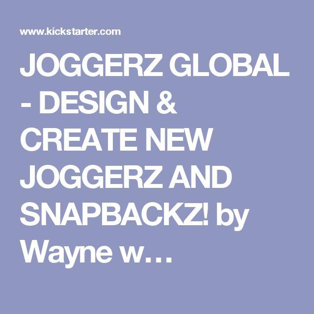 JOGGERZ GLOBAL - DESIGN & CREATE NEW JOGGERZ AND SNAPBACKZ! by Wayne w…