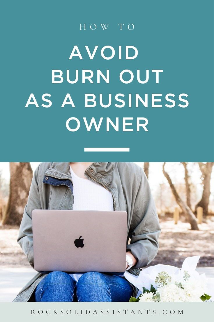 How To Avoid Burn Out As A Business Owner Feeling Overwhelmed