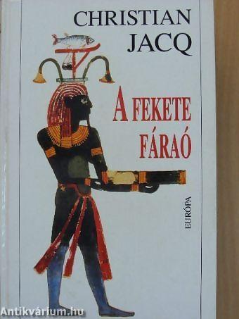 Christian Jacq - La Pharaon Noir.