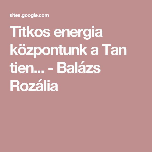 Titkos energia központunk a Tan tien... - Balázs Rozália