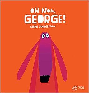 Oh non, George ! de Chris Haughton.
