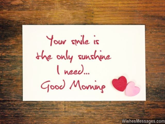 Your smile is the only sunshine I need... Good Morning. via WishesMessages.com