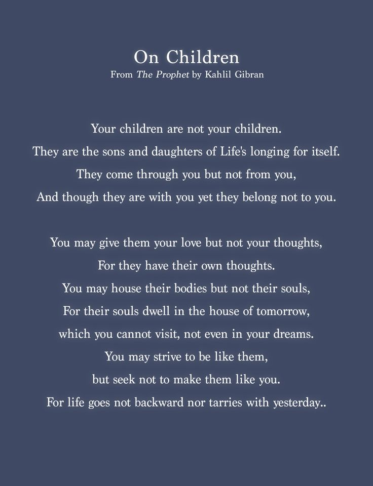 "Excerpt from ""On Children"" (The Prophet) by Kahlil Gibran, 1923."