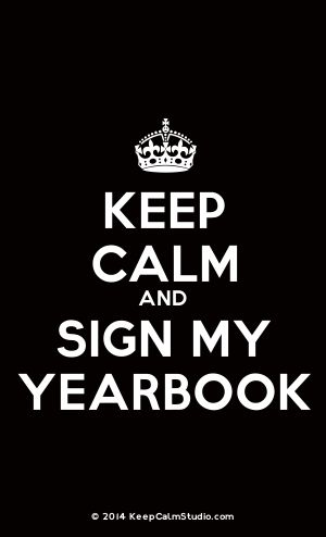 [Crown] Keep Calm And Sign My Yearbook