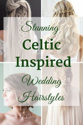Celtic Inspired Hairstyles Irish Weddings Pinterest Unique