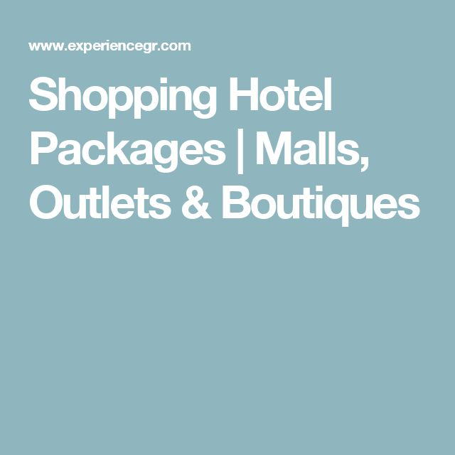 Shopping Hotel Packages   Malls, Outlets & Boutiques