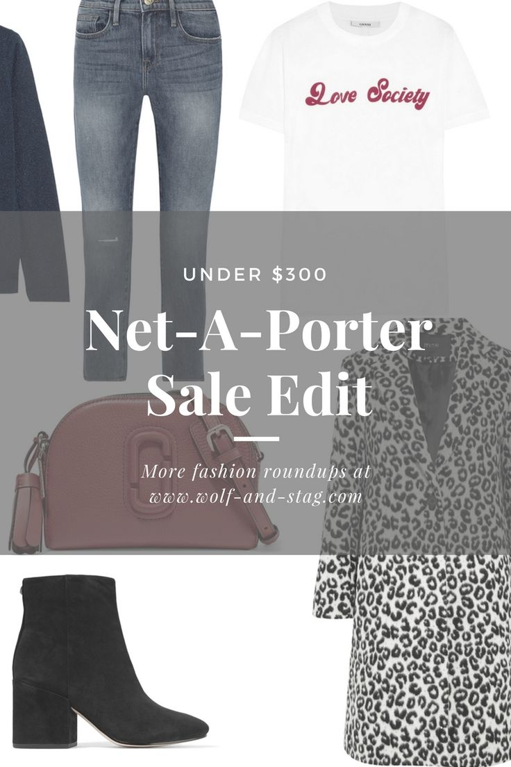 The Net-a-Porter Sale Edit | Budget-friendly (ish) picks under $300 | Building a wardrobe that's quality-over-quantity | Wolf & Stag