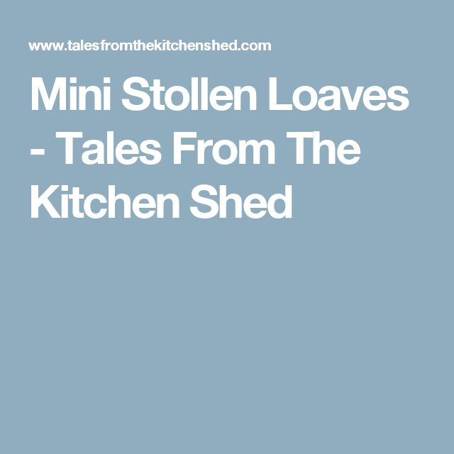 Mini Stollen Loaves - Tales From The Kitchen Shed