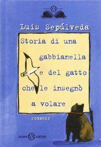 REGALATO ALLA MIA BAMBINA : Storia di una gabbianella e del gatto che le insegnò a volare - Luis Sepúlveda, S. Mulazzani, I. Carmignani - Libri