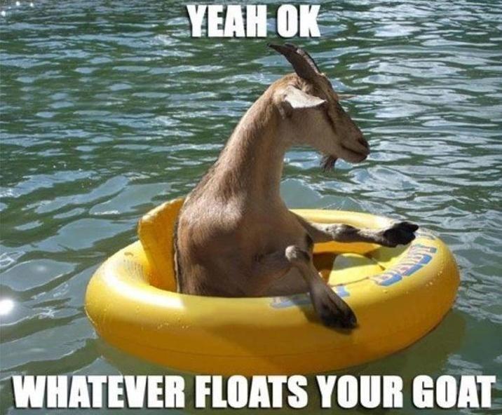 floats yer goat