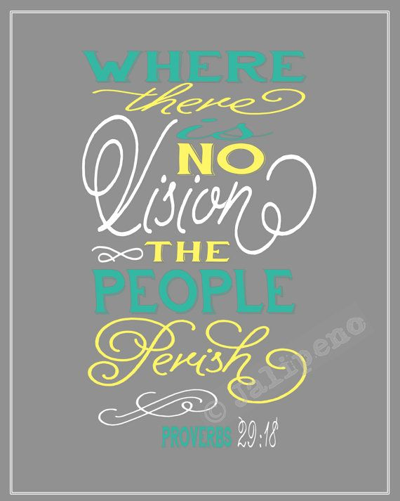 """""""Where there is no vision, the people perish"""" - Proverbs 29:18 INSTANT DOWNLOAD Printable Home Decor Scripture Bible Gift Wall Art Grey Teal by Jalipeno, $4.00 - great for anyone's home, office, cubicle or desk! Check my shop for more scriptures & quotes! www.etsy.com/shop/jalipeno"""