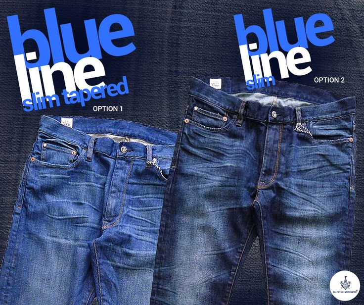 Choose your options from the finest jean makes – blue line, to start the week ahead.