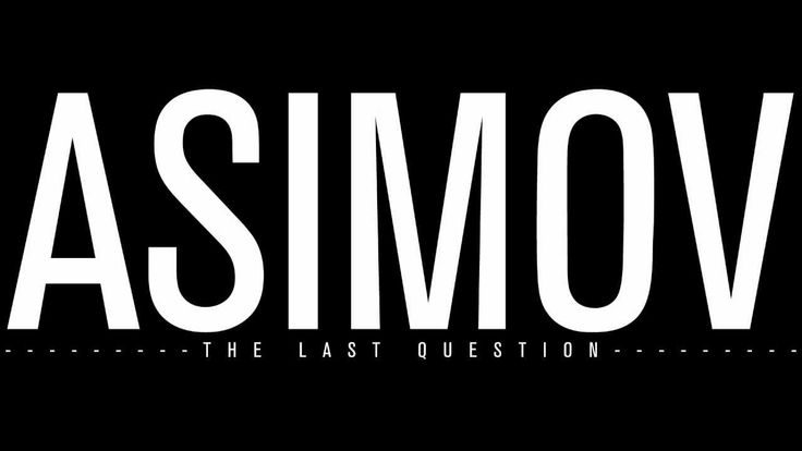 Isaac Asimov - The Last Question / audiobook