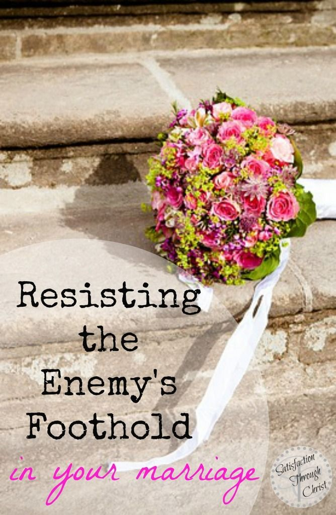 Resisting the Enemy's Foothold in Your Marriage