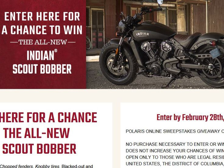 Enter the Polaris Online Sweepstakes for your chance to win a2018 Indian Scout Bobber Motorcycle!