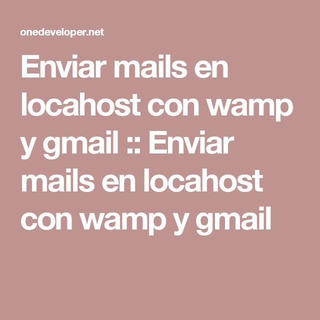 Enviar mails en locahost con wamp y gmail :: Enviar mails en locahost con wamp y gmail