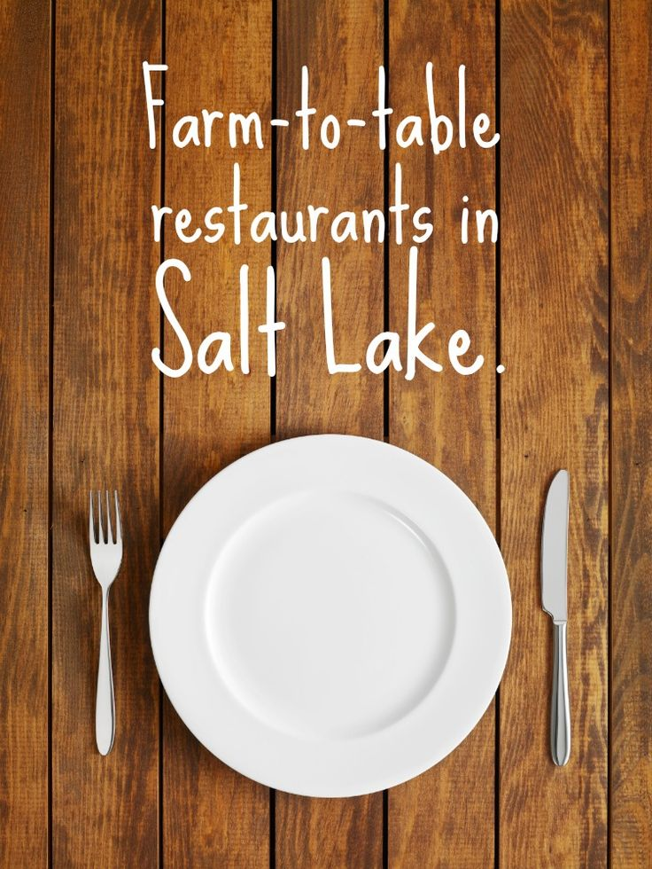 Farm-to-table Restaurants In Salt Lake