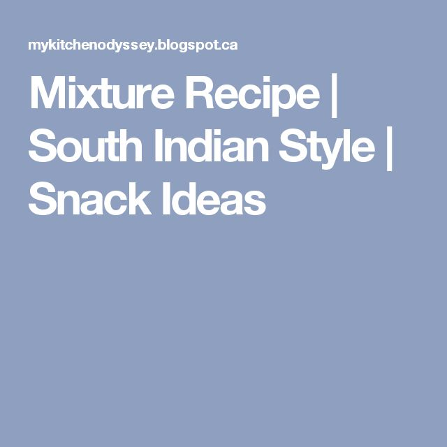 Mixture Recipe | South Indian Style | Snack Ideas