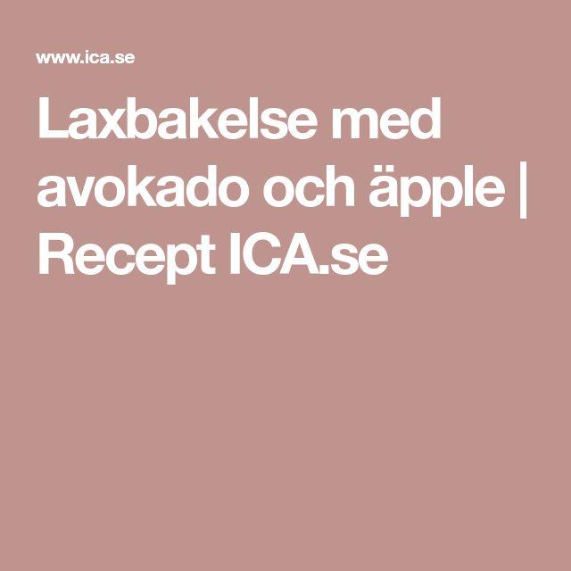 Laxbakelse med avokado och äpple   Recept ICA.se