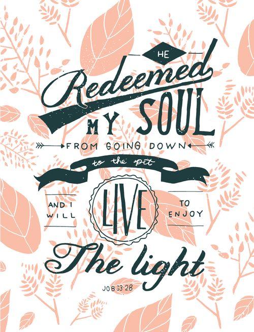 He redeemed my soul...