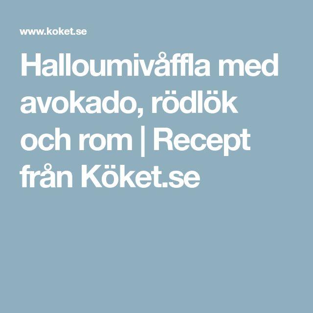 Halloumivåffla med avokado, rödlök och rom | Recept från Köket.se