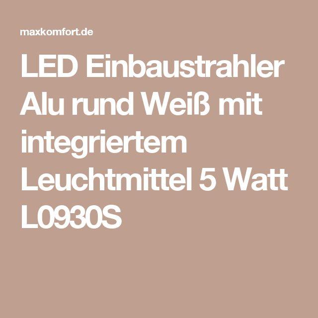 LED Einbaustrahler Alu rund Weiß mit integriertem Leuchtmittel 5 Watt L0930S