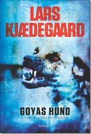 Goyas hund af Lars Kjædegaard, ISBN 9788763825429