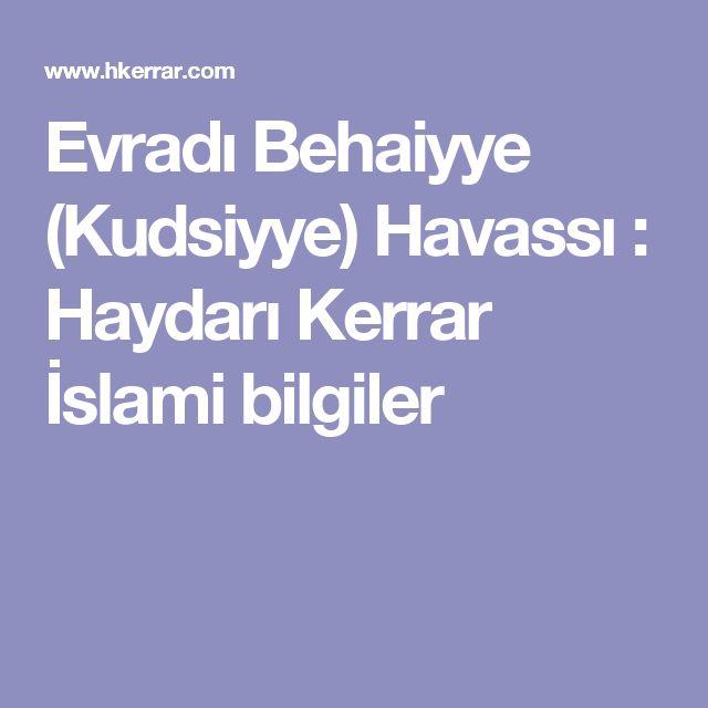 Evradı Behaiyye (Kudsiyye) Havassı : Haydarı Kerrar İslami bilgiler