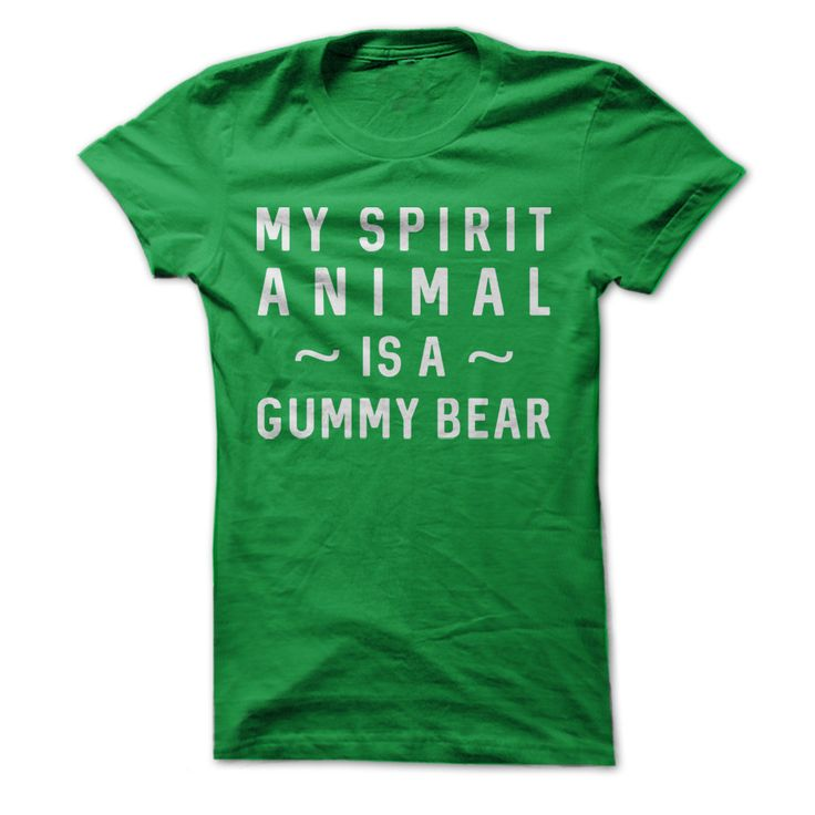 My Spirit Animal Is A Gummy Bear