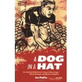 A Dog in a Hat: An American Bike Racer's Story of Mud, Drugs, Blood, Betrayal, and Beauty in Belgium (Paperback)By Joe Parkin
