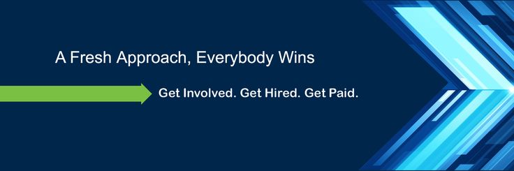 A Fresh Approach Everybody Wins. Get Involved. Get Hired. Get Paid.