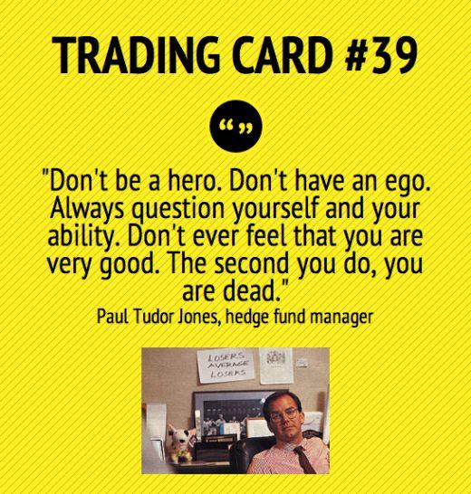 Trading Card #40: Don`t Be A Hero, says Paul Tudor Jones
