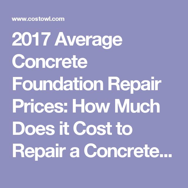 foundation repair prices how much does it cost to repair a concrete