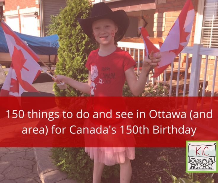 150 things to do and see in the Ottawa region for Canada's 150th Birthday — Kids in the Capital #Canada150 | Celebrate Canada Day