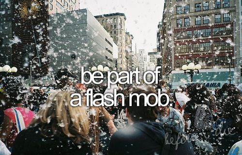 Be part of a flash mob