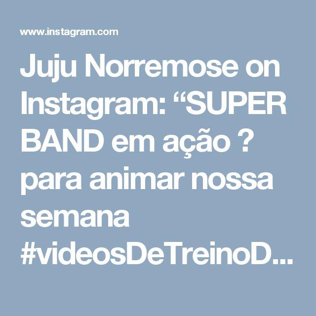 """Juju Norremose on Instagram: """"SUPER BAND em ação 😤 para animar nossa semana #videosDeTreinoDaJuju Um treino de deixar qualquer perna bamba e a barriga de tanquinho…"""""""