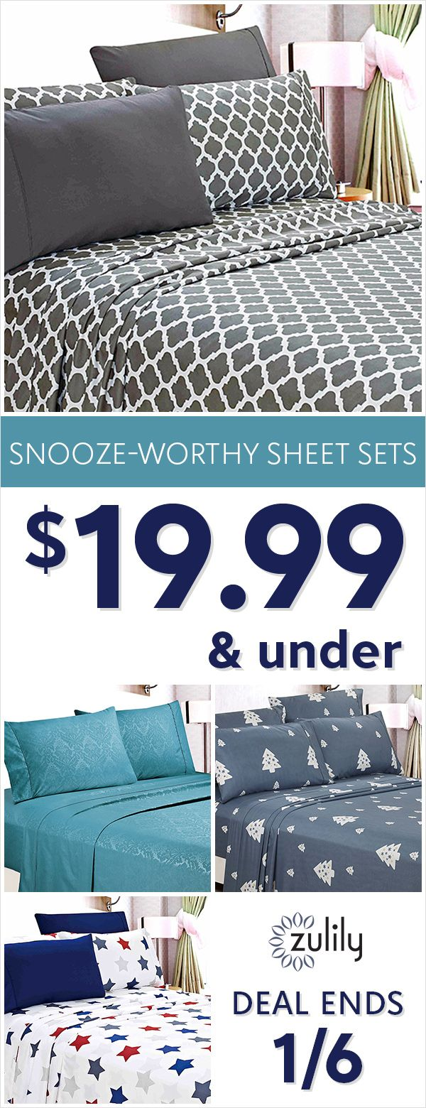 Sign up to shop snooze-worthy sheet sets $19.99 and under. New bed sheets provide the perfect way to help ensure a good night's rest and refresh the bedroom all at once. Our affordable selection of sheets and linens features a variety of patterns, from shabby-chic to tropical. Whether dressing your master bedroom, or creating a playful children's bedroom, ensure that every loved one gets a good night's sleep with our comfy assortment. Deal ends 1/6/18.