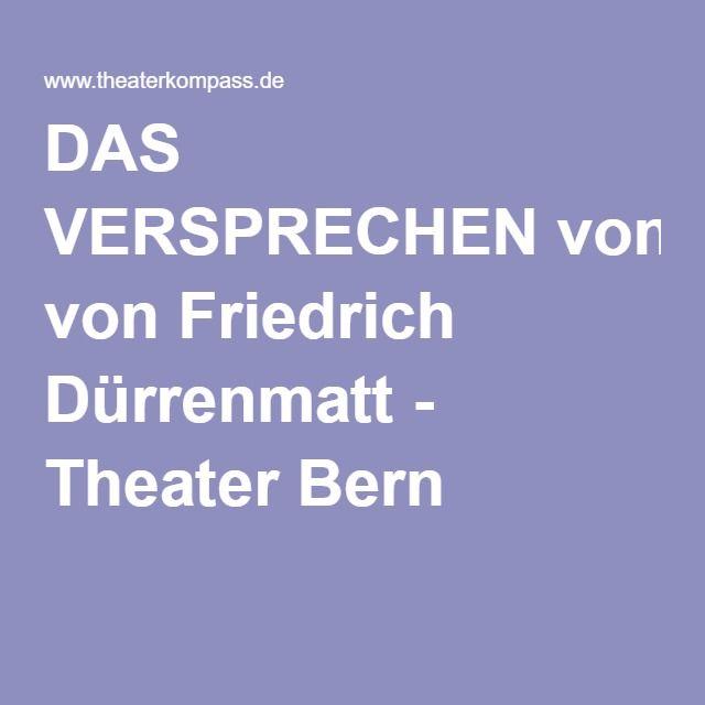 DAS VERSPRECHEN von Friedrich Dürrenmatt - Theater Bern