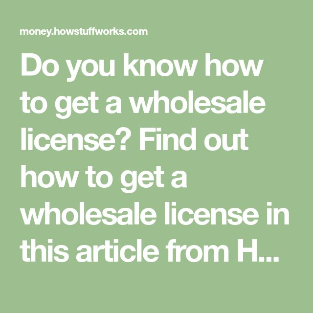 what do you need to get a wholesale license