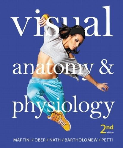 I'm selling ebook --  Visual Anatomy & Physiology (2nd Edition) by Frederic H. Martini and William C. Ober