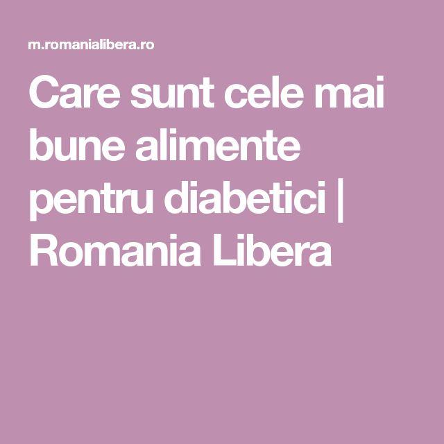 Care sunt cele mai bune alimente pentru diabetici | Romania Libera