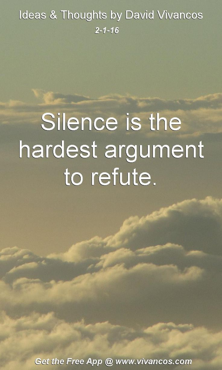 Silence is the hardest argument to refute. [February 1st 2016] https://www.youtube.com/watch?v=WRkjIWC6HEo