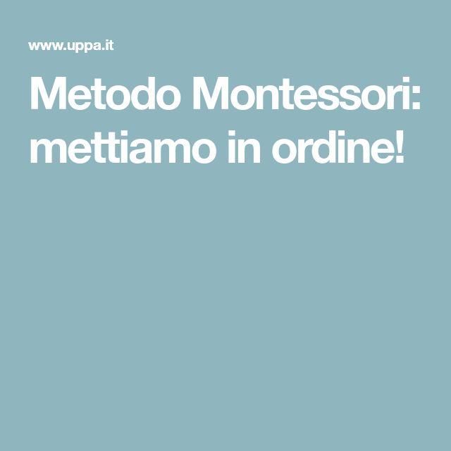 Metodo Montessori: mettiamo in ordine!