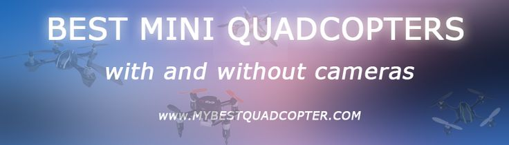 Best Mini Quadcopters / Drones of 2015 & Reviews