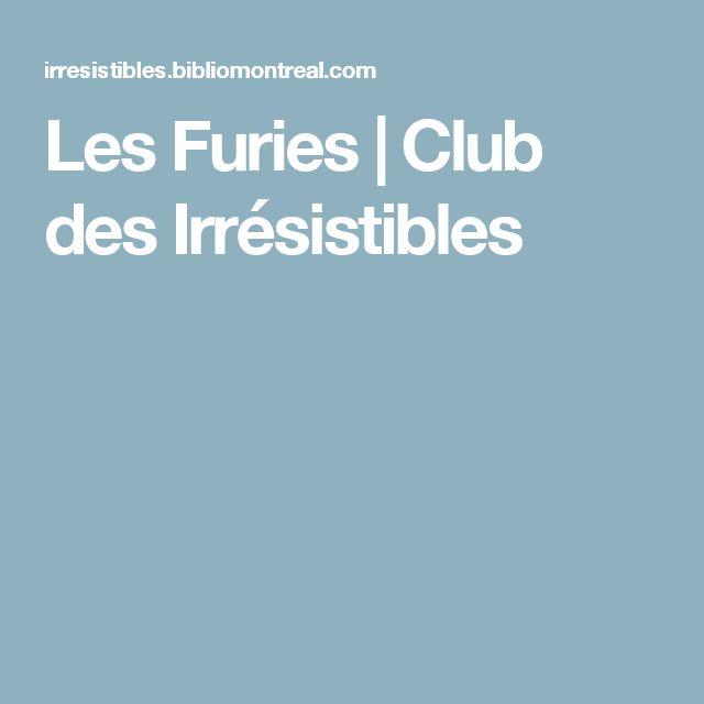 Les Furies | Club des Irrésistibles