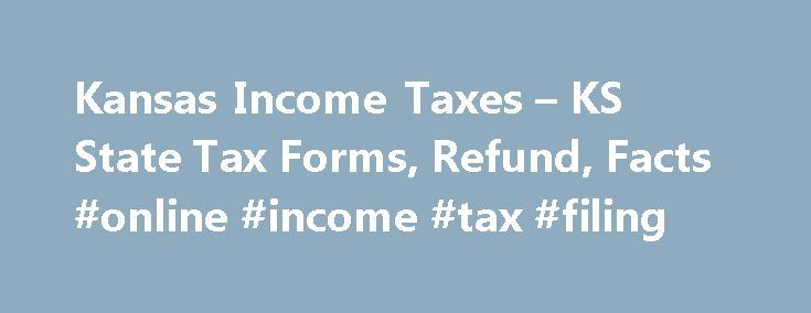 Kansas Income Taxes – KS State Tax Forms, Refund, Facts #online #income #tax #filing http://incom.remmont.com/kansas-income-taxes-ks-state-tax-forms-refund-facts-online-income-tax-filing/  #kansas income tax forms # Kansas Income Taxes and KS State Tax Forms Prepare and efile Your Kansas Tax Return The efile.com tax software makes it easy for you to efile your state tax return and use the correct state tax forms. Prepare and efile your Kansas state tax return (resident, nonresident, or…